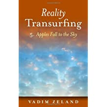 Reality Transurfing 5: 5: Apples Fall to the Sky by Vadim Zeland (2011)