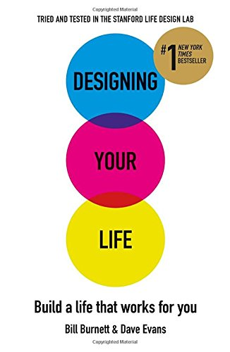 designing-your-life-build-a-life-that-works-for-you