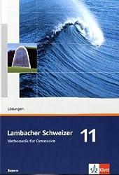 Lambacher Schweizer Mathematik 11. Ausgabe Bayern: Lösungen Klasse 11 (Lambacher Schweizer. Ausgabe für Bayern ab 2009)
