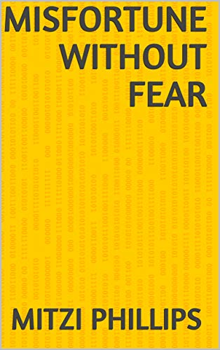 Misfortune Without Fear (Portuguese Edition) por Mitzi Phillips