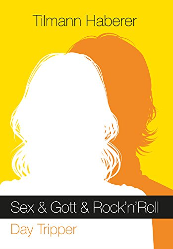 Sex & Gott & Rock'n'Roll: Band 1: Day Tripper