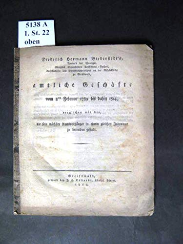 Amtliche Geschäfte vom 8ten Februar 1789 bis dahin 1814, verglichen mit den, die sein nächster Amtsvorgänger in einem gleichen Zeitraume zu betreiben gehabt.