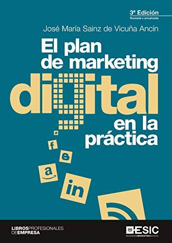 El plan de marketing digital en la práctica eBook: Sainz de Vicuña ...