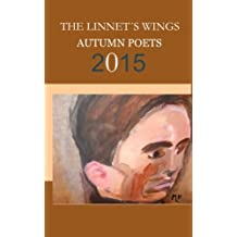 The Linnet's Wings Autumn Poets 2015 by See Contributors (2015-11-12)