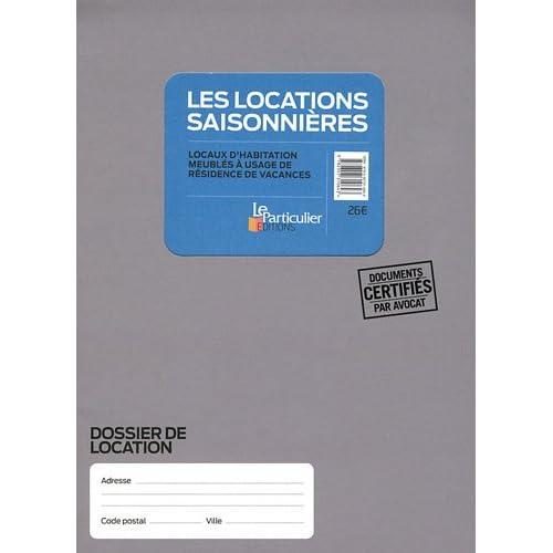 Les locations saisonnières : Locaux d'habitation meublés à usage de résidence de vancances (pochette)