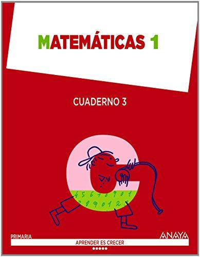 Matemáticas 1. Cuaderno 3. (Aprender es crecer) - 9788467870787