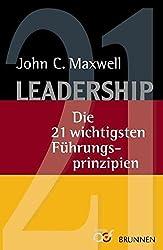 Leadership: Die 21 wichtigsten Führungsprinzipien