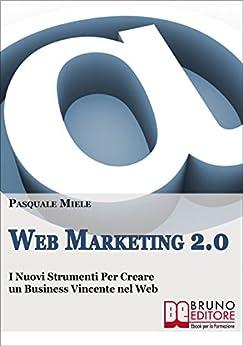 Web Marketing 2.0 di [Miele, Pasquale]