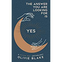 The Answer You Are Looking For Is Yes (A Witch Way Anthology Book 1) (English Edition)