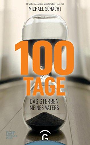 100 Tage: Das Sterben meines Vaters