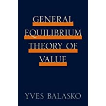 [(The General Equilibrium Theory of Value )] [Author: Yves Balasko] [Aug-2011]