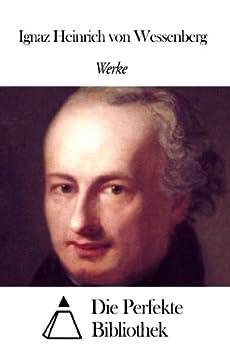 Werke von Ignaz Heinrich von Wessenberg