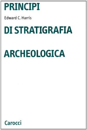 Principi di stratigrafia archeologica por Edward C. Harris