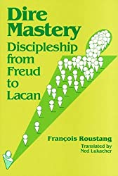 Dire Mastery: Discipleship from Freud to Lacan