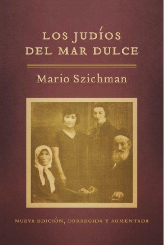 Los judíos del Mar Dulce por Mario Szichman