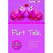 Flirten. wie wirke ich was kann ich sagen wie spiele ich meine starken aus