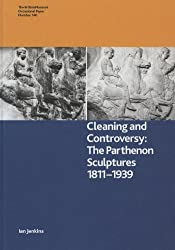 Cleaning and Controversy: The Parthenon Sculptures, 1811-1939