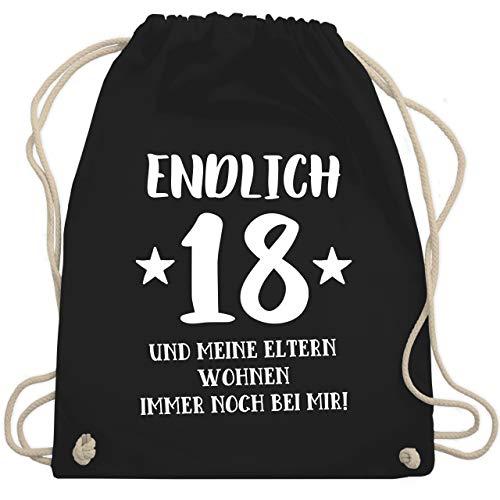 Geburtstag - Endlich 18 und meine Eltern wohnen immer noch bei mir - Unisize - Schwarz - WM110 - Turnbeutel & Gym Bag