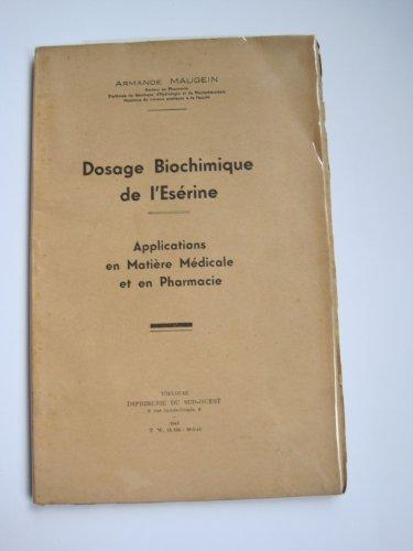 Dosage biochimique de l'ésérine, applications en matière médicale et en pharmacie par Armande Maugein