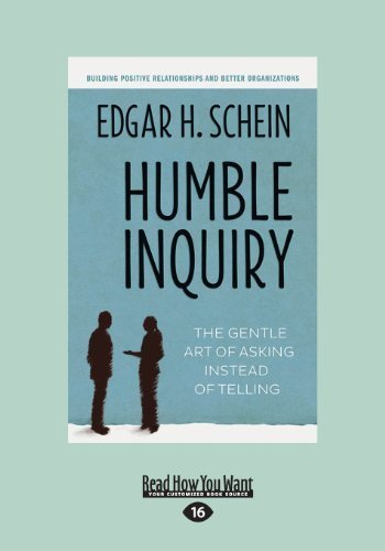 Humble Inquiry: The Gentle Art of Asking Instead of Telling by Edgar H.Schein (2013-09-26)