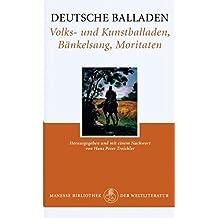 Deutsche Balladen: Volks- und Kunstballaden, Bänkelsang, Moritaten