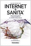 eBook Gratis da Scaricare Internet e sanita Organizzazioni e management al tempo della rete (PDF,EPUB,MOBI) Online Italiano