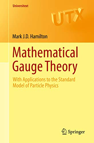 Mathematical Gauge Theory: With Applications to the Standard Model of Particle Physics (Universitext) (English Edition)