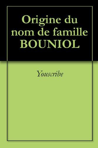 Origine du nom de famille BOUNIOL (Oeuvres courtes) par Youscribe