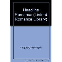 Headline Romance (Linford Romance)