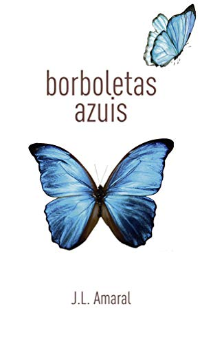 Borboletas azuis (Portuguese Edition) por J.L. Amaral
