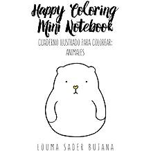 Happy Coloring Mini Notebook: Animales: Cuaderno ilustrado para colorear: Volume 4 (Cuadernos ilustrados para colorear)