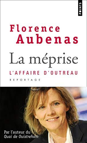 La méprise. L'affaire d'Outreau par Florence Aubenas