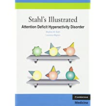 Stahl's Illustrated Attention Deficit Hyperactivity Disorder