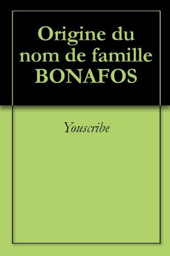 Origine du nom de famille BONAFOS (Oeuvres courtes)