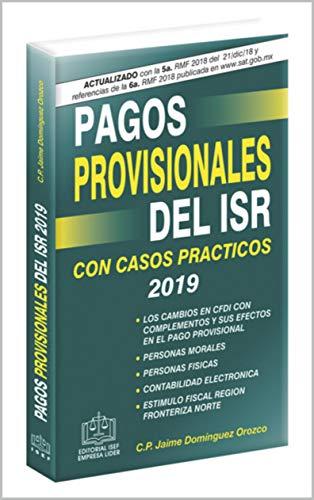 PAGOS PROVISIONALES DEL ISR 2019: con casos prácticos eBook ...