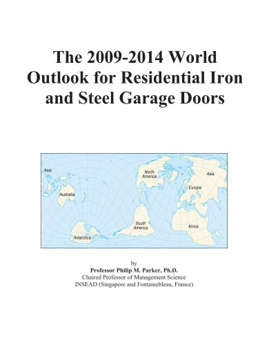 The 2009-2014 World Outlook for Residential Iron and Steel Garage Doors