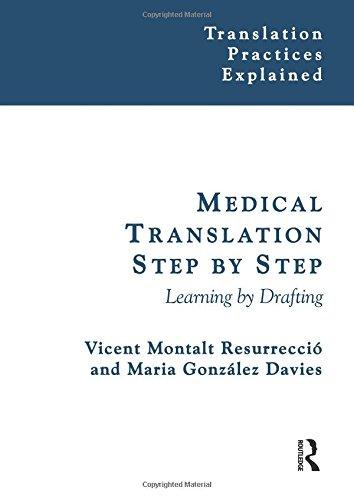 Medical Translation Step by Step: Learning by Drafting (Translation Practices Explained) por Vicent Montalt