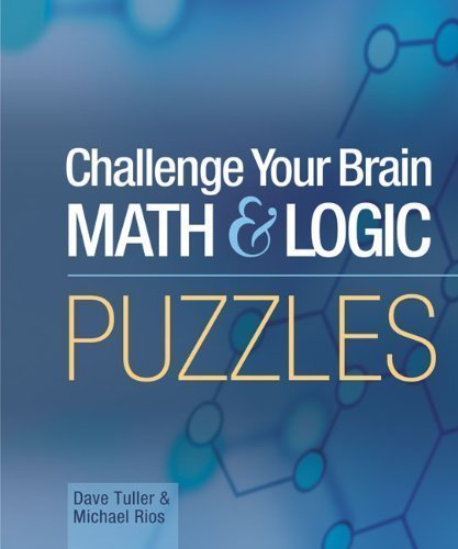 Challenge Your Brain Math & Logic Puzzles by Dave Tuller (Oct 1 2005)