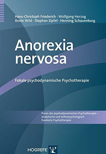Anorexia nervosa: Fokale psychodynamische Psychotherapie (Praxis der psychodynamischen Psychotherapie - analytische und tiefenpsychologisch fundierte Psychotherapie)