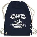 Motorräder - Der tut nix der will nur Motorrad fahren - Unisize - Navy Blau - WM110 - Turnbeutel &...