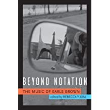 Beyond Notation: The Music of Earle Brown