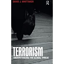 Terrorism: Understanding the Global Threat by David Whittaker (2006-09-21)