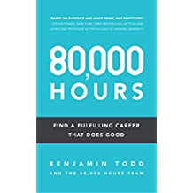 80,000 Hours: Find a fulfilling career that does good (English Edition)
