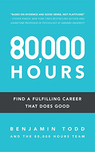 80,000 Hours: Find a fulfilling career that does good por Benjamin Todd