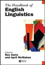 The Handbook of English Linguistics (Blackwell Handbooks in Linguistics)