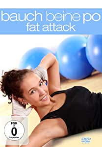 Bauch Beine Po - Fat Attack [Fitness pour cuisses-abdos-fessier]