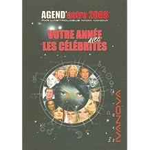 Votre année 2008 avec les célébrités : Agend'Astro 2008