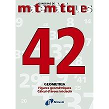 42 Figures geomètriques. Càlcul d¿àrees. Iniciació (Català - Material Complementari - Quaderns De Matemàtiques)