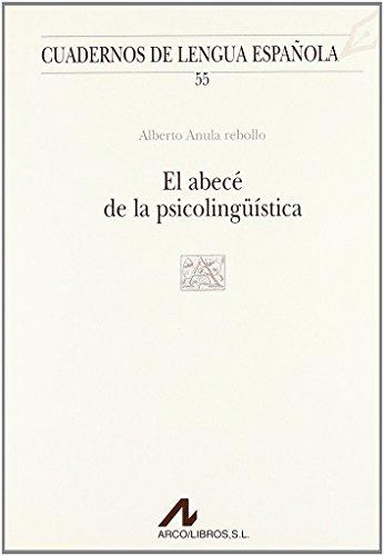 El abecé de la psicolingüistica (A cuadrado) (Cuadernos de lengua española) por Alberto Anula Rebollo
