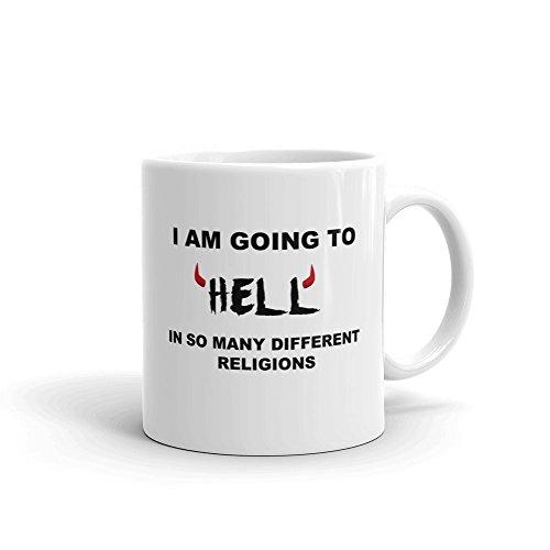 I am Going To Hell in So vielen verschiedenen Religionen Funny Neuheit Humor 313ml weiß Keramik Glas Kaffee Tee Tasse